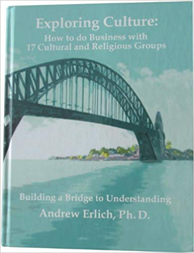 Exploring Culture: How to do Business with 17 Cultural and Religious Groups